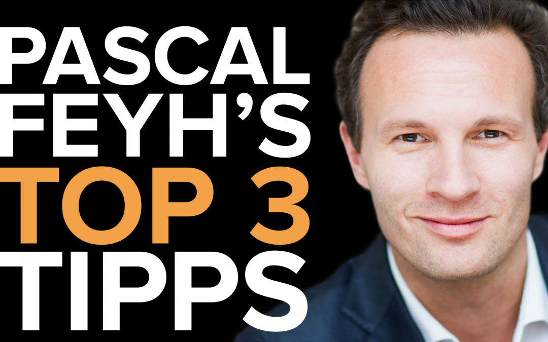 Dein bestes Investment / TOP 3 Tipps Pascal Feyh