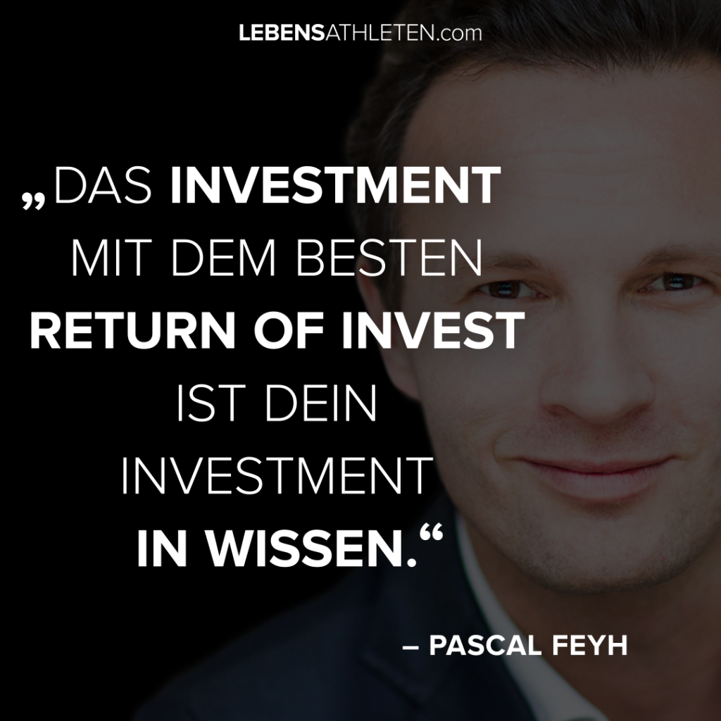 Dein bestes Investment - Pascal Feyh
